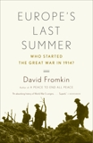 Europe's Last Summer: Who Started the Great War in 1914?, Fromkin, David