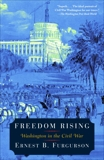 Freedom Rising: Washington in the Civil War, Furgurson, Ernest B.
