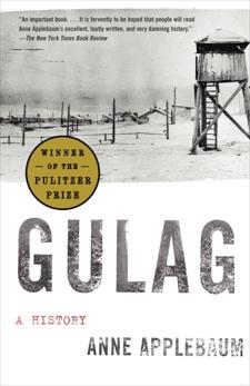 Gulag: A History, Applebaum, Anne