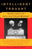 Intelligent Thought: Science versus the Intelligent Design Movement,