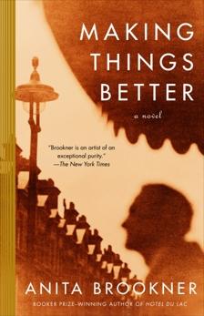 Making Things Better, Brookner, Anita
