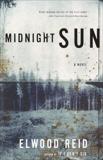 Midnight Sun: A Novel, Reid, Elwood