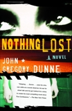 Nothing Lost, Dunne, John Gregory