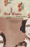 Red Water: A Novel, Freeman, Judith