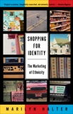 Shopping for Identity: The Marketing of Ethnicity, Halter, Marilyn