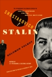 Shostakovich and Stalin: The Extraordinary Relationship Between the Great Composer and the Brutal Dictato r, Volkov, Solomon