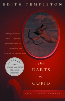 The Darts of Cupid: Stories, Templeton, Edith