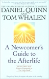 A Newcomer's Guide to the Afterlife: On the Other Side Known Commonly as The Little Book, Quinn, Daniel