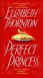 The Perfect Princess, Thornton, Elizabeth