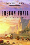 The Oregon Trail: An American Saga, Dary, David