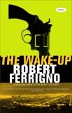 The Wake-Up, Ferrigno, Robert