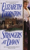 Strangers at Dawn: A Novel, Thornton, Elizabeth