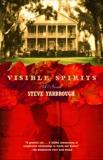 Visible Spirits: A Novel, Yarbrough, Steve