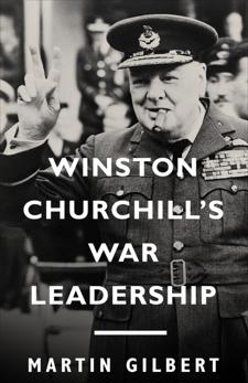 Winston Churchill's War Leadership, Gilbert, Martin