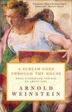 A Scream Goes Through the House: What Literature Teaches Us About Life, Weinstein, Arnold