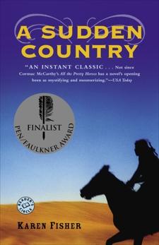 A Sudden Country: A Novel, Fisher, Karen