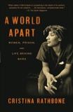 A World Apart: Women, Prison, and Life Behind Bars, Rathbone, Cristina