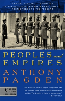 Peoples and Empires: A Short History of European Migration, Exploration, and Conquest, from Greece to  the Present, Pagden, Anthony