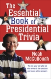 The Essential Book of Presidential Trivia, McCullough, Noah