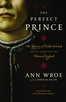 The Perfect Prince: Truth and Deception in Renaissance Europe, Wroe, Ann