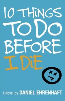10 Things to Do Before I Die, Ehrenhaft, Daniel