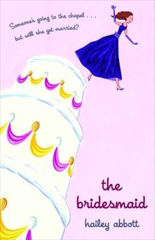 The Bridesmaid, Abbott, Hailey