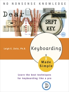 Keyboarding Made Simple: Learn the best techniques for keyboarding like a pro, Zeitz, Leigh E.