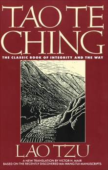 Tao Te Ching: The Classic Book of Integrity and The Way, Mair, Victor H. & Lao Tzu