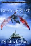 DragonQuest: A Novel, Paul, Donita K.