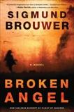 Broken Angel: A Novel, Brouwer, Sigmund
