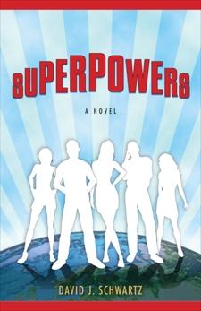 Superpowers: A Novel, Schwartz, David J.