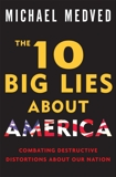 The 10 Big Lies About America: Combating Destructive Distortions About Our Nation, Medved, Michael