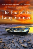 The End of the Long Summer: Why We Must Remake Our Civilization to Survive on a Volatile Earth, Dumanoski, Dianne