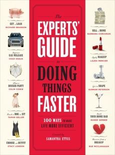 The Experts' Guide to Doing Things Faster: 100 Ways to Make Life More Efficient, Ettus, Samantha