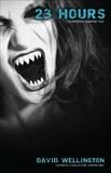 23 Hours: A Vengeful Vampire Tale, Wellington, David