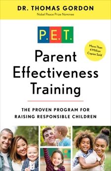 Parent Effectiveness Training: The Proven Program for Raising Responsible Children, Gordon, Thomas