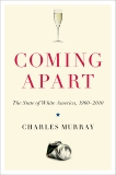 Coming Apart: The State of White America, 1960-2010, Murray, Charles