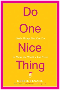 Do One Nice Thing: Little Things You Can Do to Make the World a Lot Nicer, Tenzer, Debbie