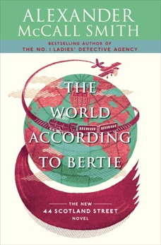 The World According to Bertie: 44 Scotland Street Series (4), McCall Smith, Alexander