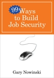 99 Ways to Build Job Security, Nowinski, Gary