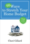 99 Ways to Stretch Your Home Budget: Save Up to $2000 a Month--Or More!, Gillard, Cheri