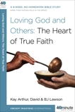 Loving God and Others: A 6-Week, No-Homework Bible Study, Arthur, Kay & Lawson, David & Lawson, BJ