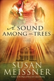 A Sound Among the Trees: A Novel, Meissner, Susan