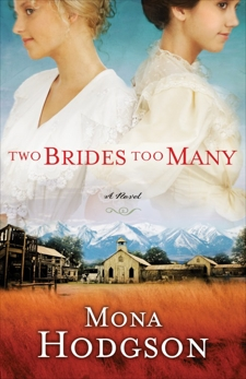 Two Brides Too Many: A Novel, The Sinclair Sisters of Cripple Creek Book 1, Hodgson, Mona