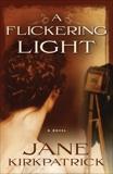 A Flickering Light, Kirkpatrick, Jane