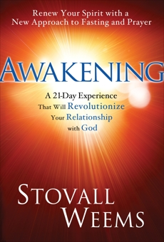 Awakening: A New Approach to Faith, Fasting, and Spiritual Freedom, Weems, Stovall