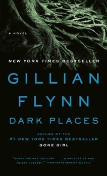 Dark Places: A Novel, Flynn, Gillian