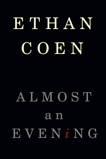 Almost an Evening, Coen, Ethan