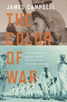 The Color of War: How One Battle Broke Japan and Another Changed America, Campbell, James