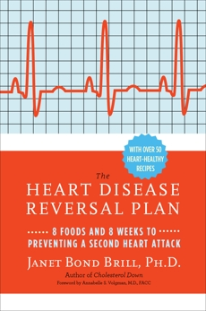 Prevent a Second Heart Attack: 8 Foods, 8 Weeks to Reverse Heart Disease, Brill, Janet Bond